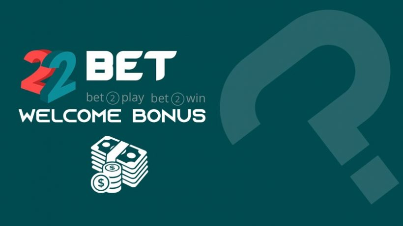 Does 22Bet Have a Welcome Bonus