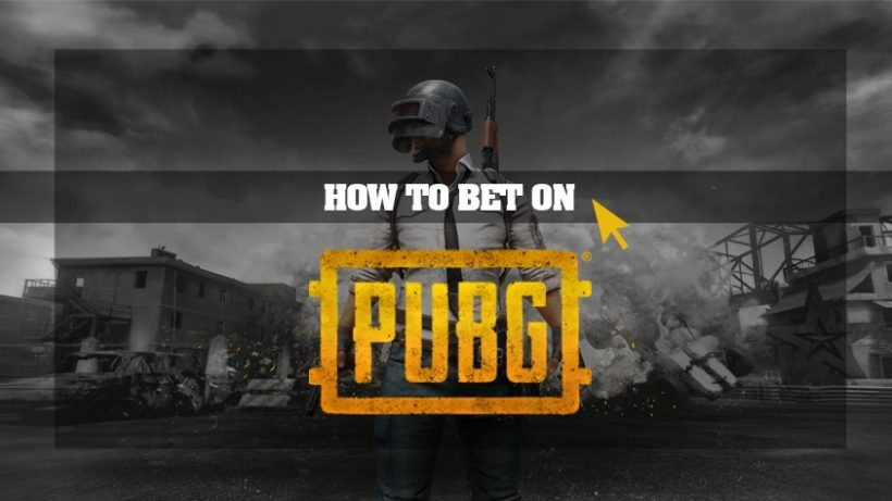How to Bet on PUBG