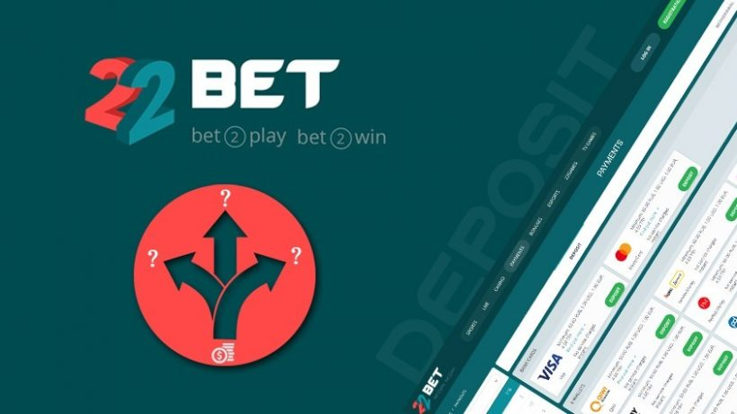 What is the Best Way to Deposit Money on 22Bet
